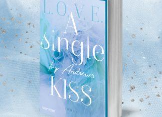 A Single Kiss von Ivy Andrews | signiertes Taschenbuch | Blanvalet Verlag