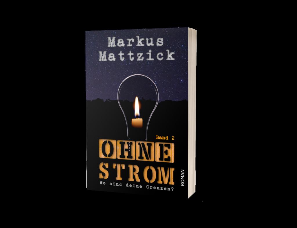 Markus Mattzick Ohne Strom - Wo sind deine Grenzen? - Band 2