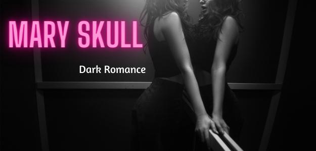 Mary Skull - Dark Romance