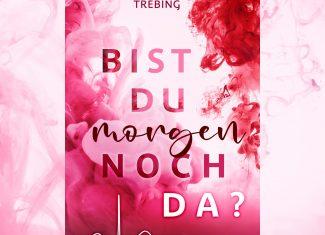 Bist du morgen noch da? – Anke Trebing- signierte Ausgabe