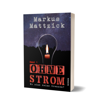 Mattzick Markus Ohne Strom - Wo Sind Deine Grenzen? Band 1