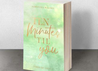 """Taschenbuch """"Ten Minutes til You"""" von Samantha Halama"""