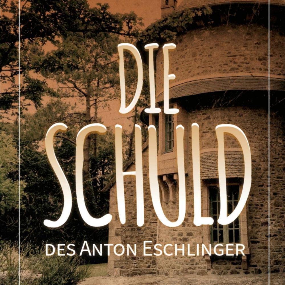 Anna Wagner: Die Schuld des Anton Eschlinger (Cover)